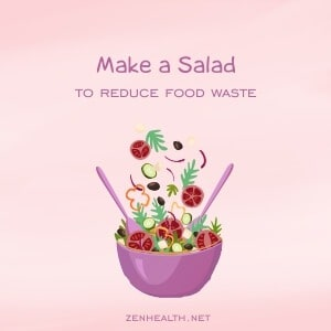 Make a salad to reduce food waste