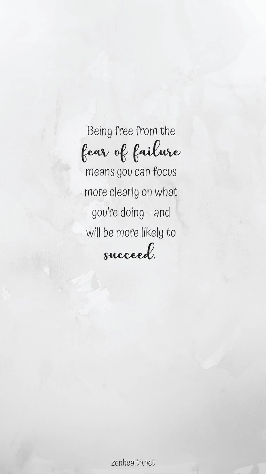 Quote: Being free from the fear of failure means you can focus more clearly on what you're doing – and will be more likely to succeed.