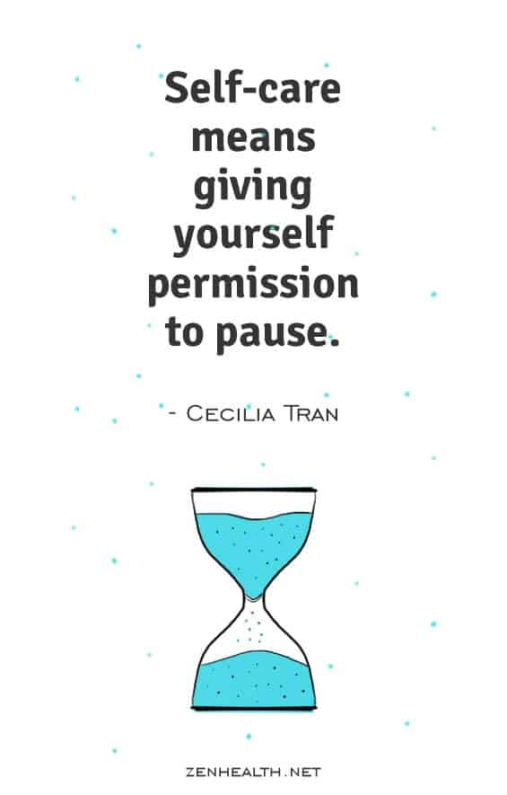 Self-care means giving yourself permission to pause - Cecilia Tran   Self Care Quotes   #selfcare #selfcarequotes