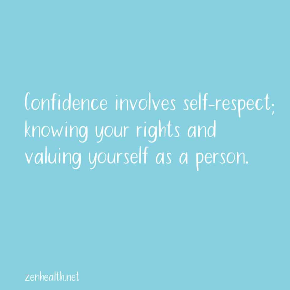 Confidence involves self-respect