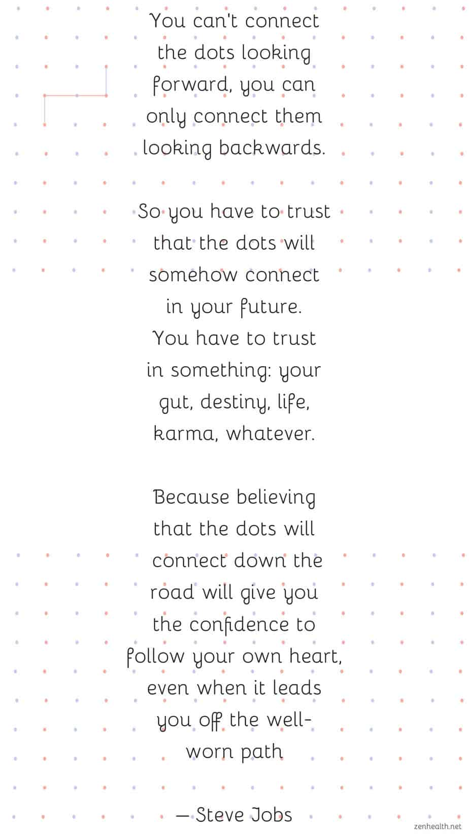 Steve Jobs quote: You can't connect the dots looking forward, you can only connect them looking backwards...